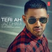 Teri Ah - Jaz Dhami & Steel Banglez