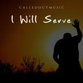 I Will Serve