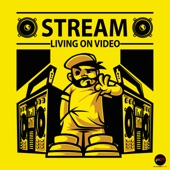 Stream - Living On Video (Extended)