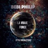 La vraie force (Style décalétone) - Bebi Philip