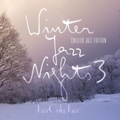 Jazz Only Jazz: Winter Jazz Nights 3 (Chilled Jazz Edition)