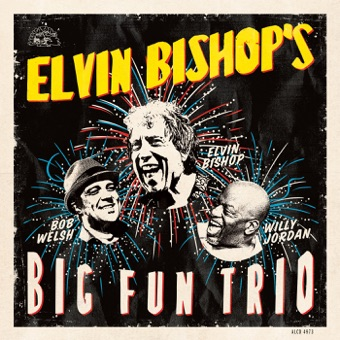 Elvin Bishop's Big Fun Trio – Elvin Bishop