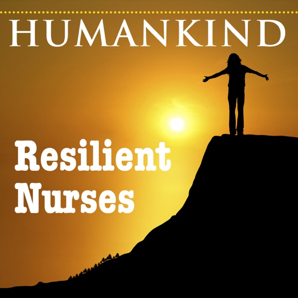 Resilient Nurses Podcast from HumanMedia.org