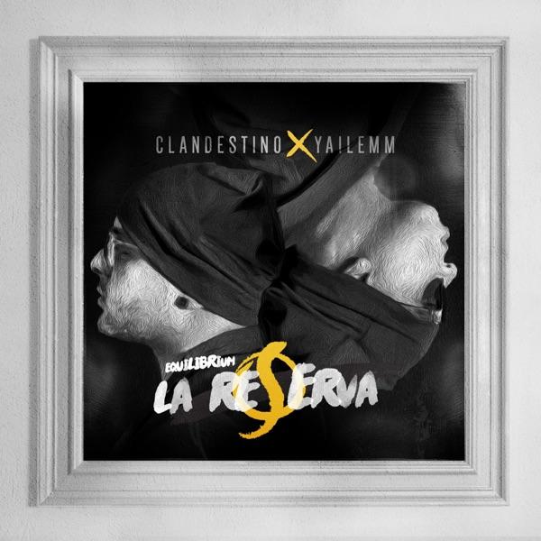 Clandestino & Yailemm - Equilibrium: La Reserva (2016) [iTunes Plus M4A ACC]