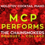 MCP Performs the Chainsmokers: Bouquet + Collage