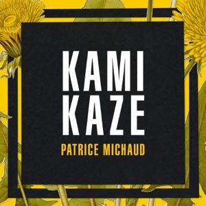 Patrice Michaud - Kamikaze