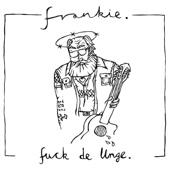 Frankie - F**k De Unge artwork
