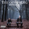 Days Go By, The Offspring