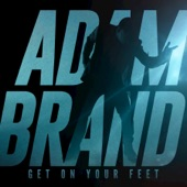 Get on Your Feet, Adam Brand