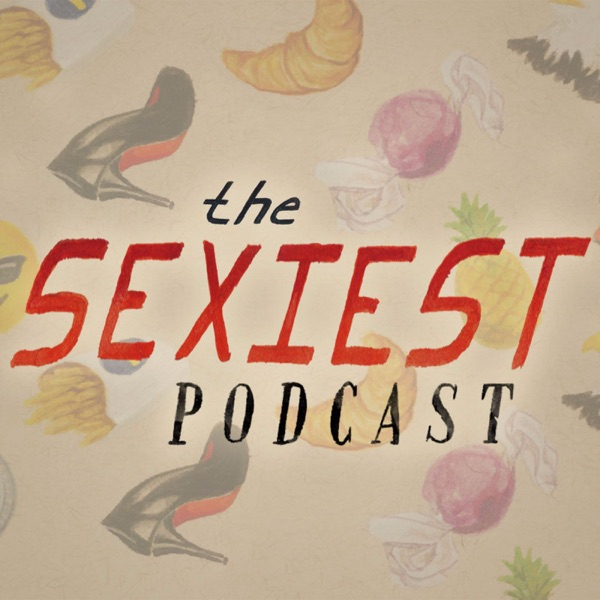 The Sexiest Podcast