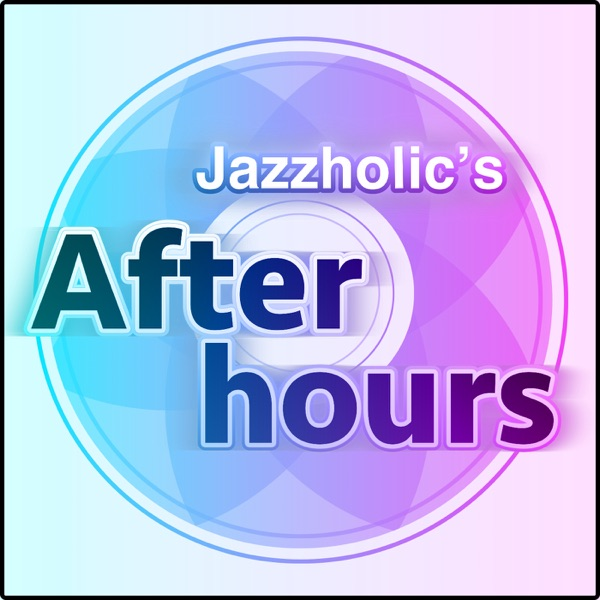 Jazzholic's After Hours