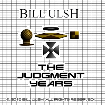 The Judgment Years – Bill Ulsh
