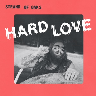 Hard Love – Strand of Oaks