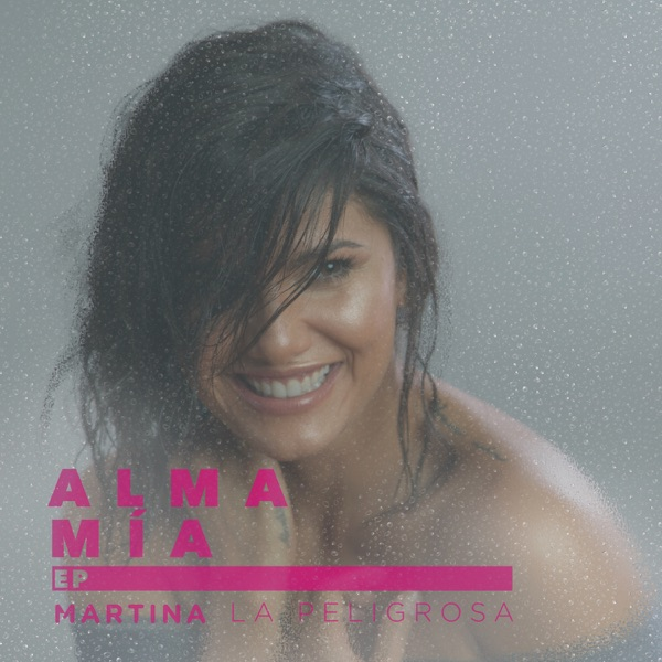 Martina La Peligrosa - Alma Mía - EP (2016) [MP3 @192 Kbps]