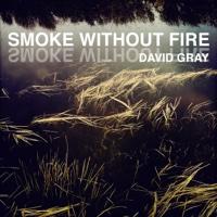 Smoke Without Fire-Single-David Gray play, listen