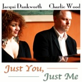 Just You, Just Me, Jacqui Dankworth