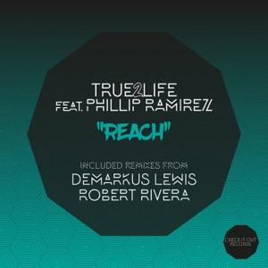 8. True2Life - Reach (Demarkus Lewis Remix)