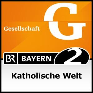 Katholische Welt - Bayern 2