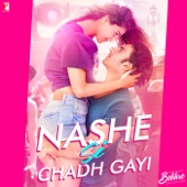 [Download] Nashe Si Chadh Gayi (From