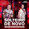 Solteiro de Novo (feat. Ronaldinho Gaúcho) [Ao Vivo] - Single