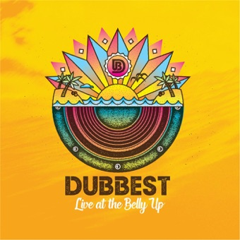 Live at the Belly Up – Dubbest
