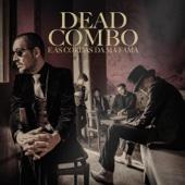 Dead Combo E as Cordas da Má Fama