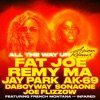 All the Way Up (Asian Remix) [feat. Jay Park, AK-69, DaboyWay, SonaOne & Joe Flizzow] - Single