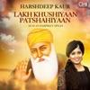 Lakh Khushiyaan Patshahiyaan Single