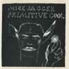 Primitive Cool (2015 Remastered Version) - Mick Jagger, Mick Jagger