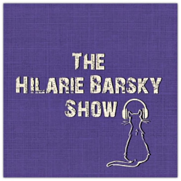 The Hilarie Barsky Show