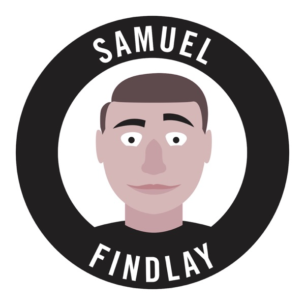 The Samuel Findlay Podcast