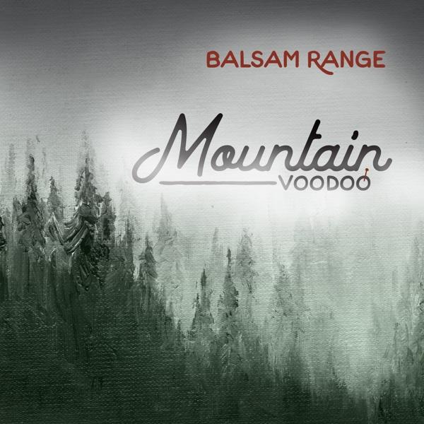 Mountain Voodoo | Balsam Range