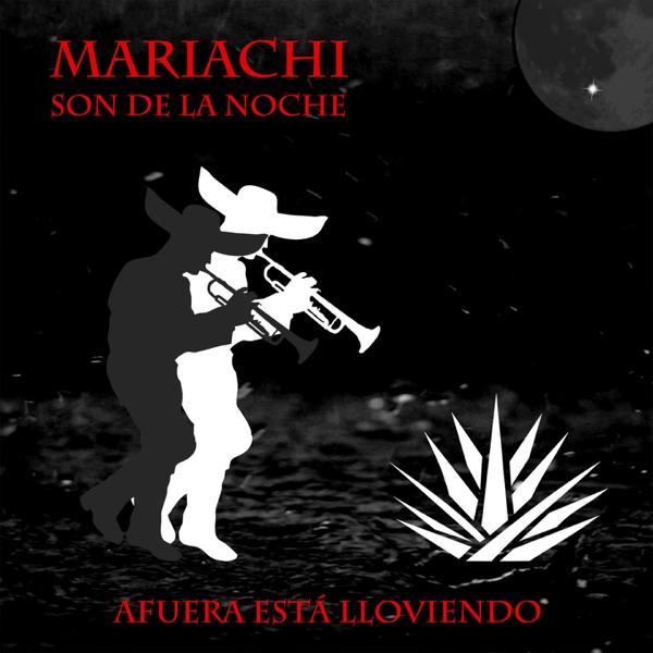 Afuera Está Lloviendo (feat. Rember Sandoval) [Mariachi] - Single | Son de La Noche