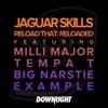 Reload That Reloaded (feat. Milli Major, Tempa T, Big Narstie & Example) - Single, Jaguar Skills