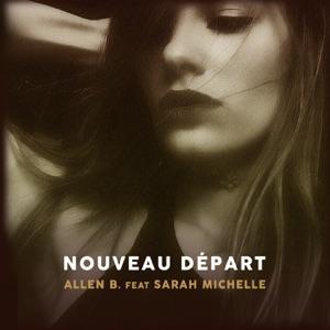 ALLEN B + SARAH MICHELLE - NOUVEAU DEPART