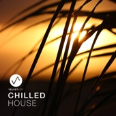 Chilled House (Laidback Chill House Vibes to Relax)