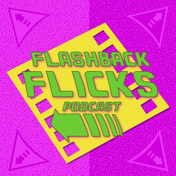 Flashback Flicks : Retro Movie Podcast