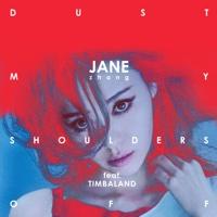 Dust My Shoulders Off (feat. Timbaland) - Jane Zhang Lyrics