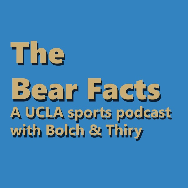 The Bear Facts: A UCLA sports podcast