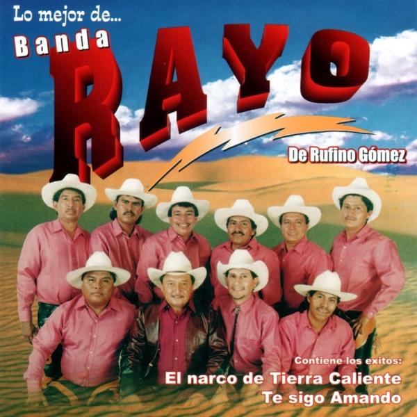 Lo Mejor de ... | Banda Rayo de Rufino Gomez