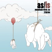 As/Is (Live @ Mountain View, CA - 7/16/04)