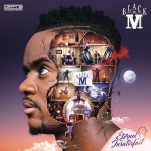 Black M - éternel insatisfait