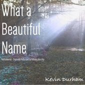 Download Kevin Durham - What a Beautiful Name (Instrumental) [Originally Performed by Hillsong Worship]