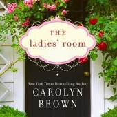 Carolyn Brown - The Ladies' Room (Unabridged)  artwork