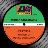 Playlist: The Best of Mongo Santamaria