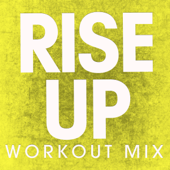 Rise Up (Workout Mix)