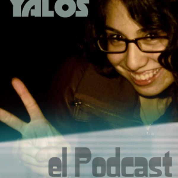 Yalos el podcast's Podcast