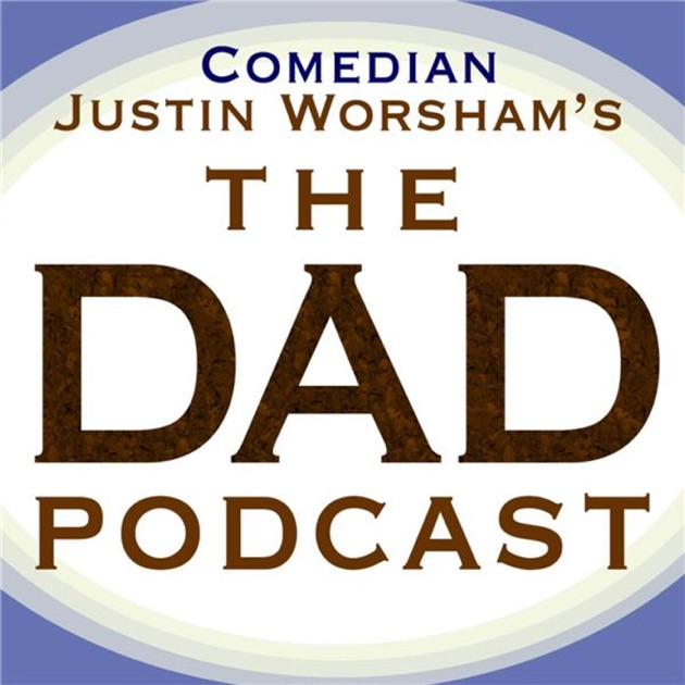 The Dad Podcast by The Dad Podcast on iTunes