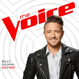 Download Chord BILLY GILMAN – Anyway (The Voice Performance) Chords and Lyrics