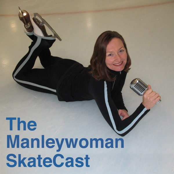 figure skating interviews : The Manleywoman SkateCast » Podcast Feed
